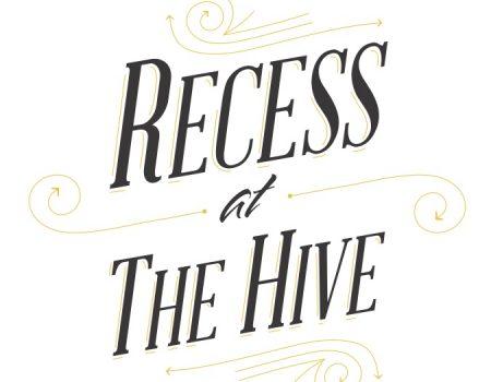 Recess at The Hive